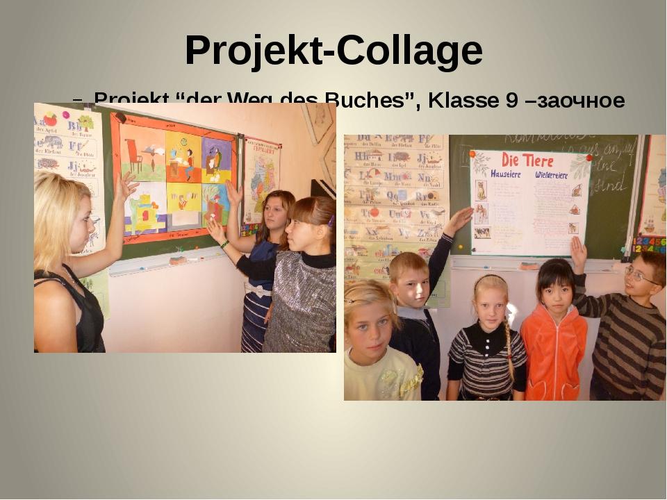"""Projekt-Collage Projekt """"der Weg des Buches"""", Klasse 9 –заочное путешествие P..."""