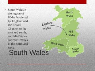 South Wales South Wales is the region of Wales bordered by England and the Br