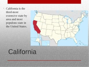 California California is the third-most extensive state by area and most popu