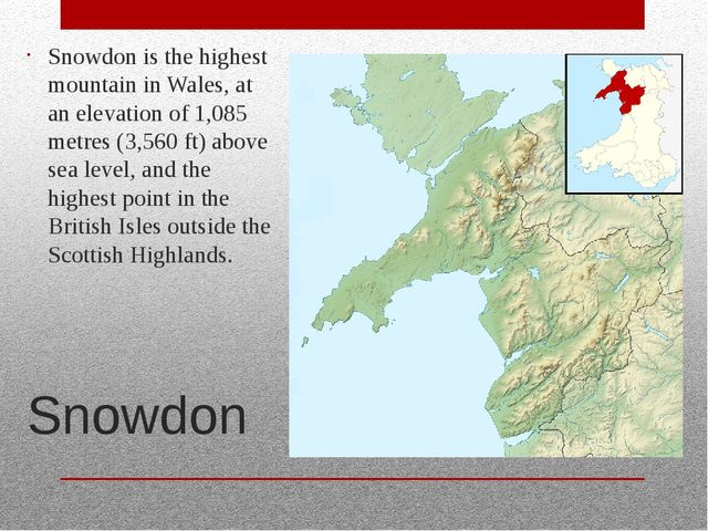 Snowdon Snowdon is the highest mountain in Wales, at an elevation of 1,085 me...