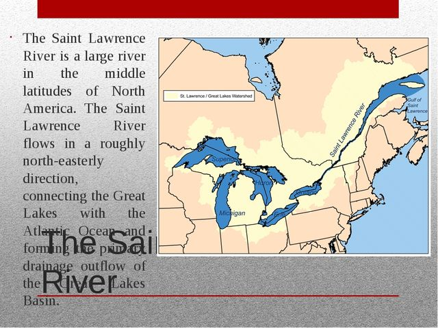 The Saint Lawrence River The Saint Lawrence River is a large river in the mid...
