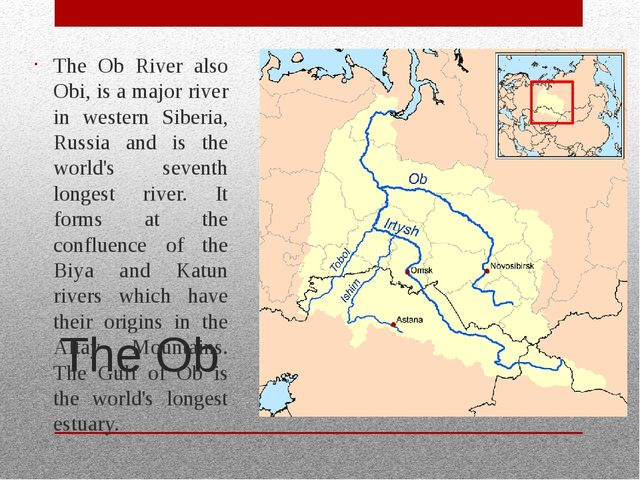 The Ob The Ob River also Obi, is a major river in western Siberia, Russia and...