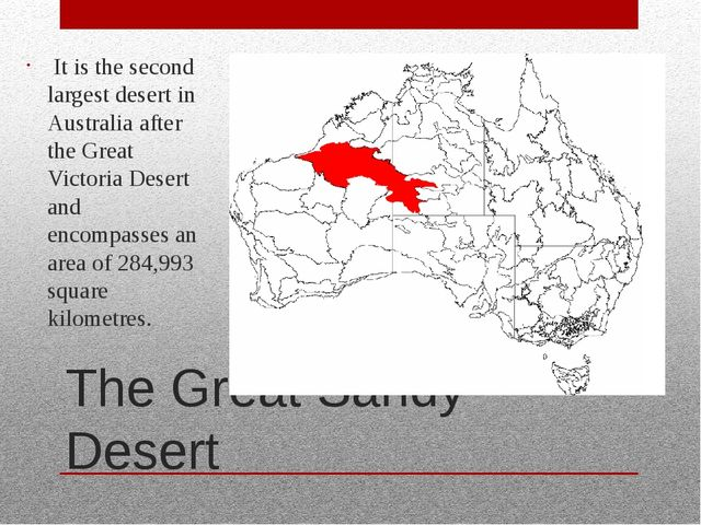 The Great Sandy Desert It is the second largest desert in Australia after the...