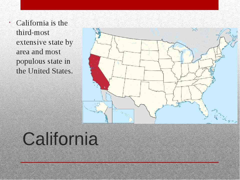 California California is the third-most extensive state by area and most popu...