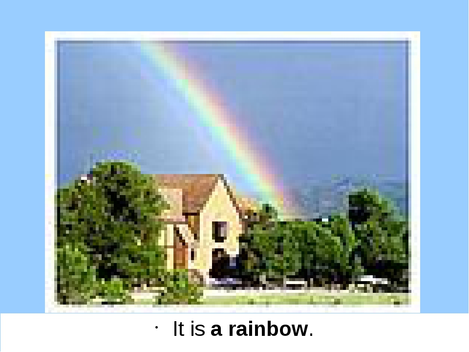It is a rainbow.
