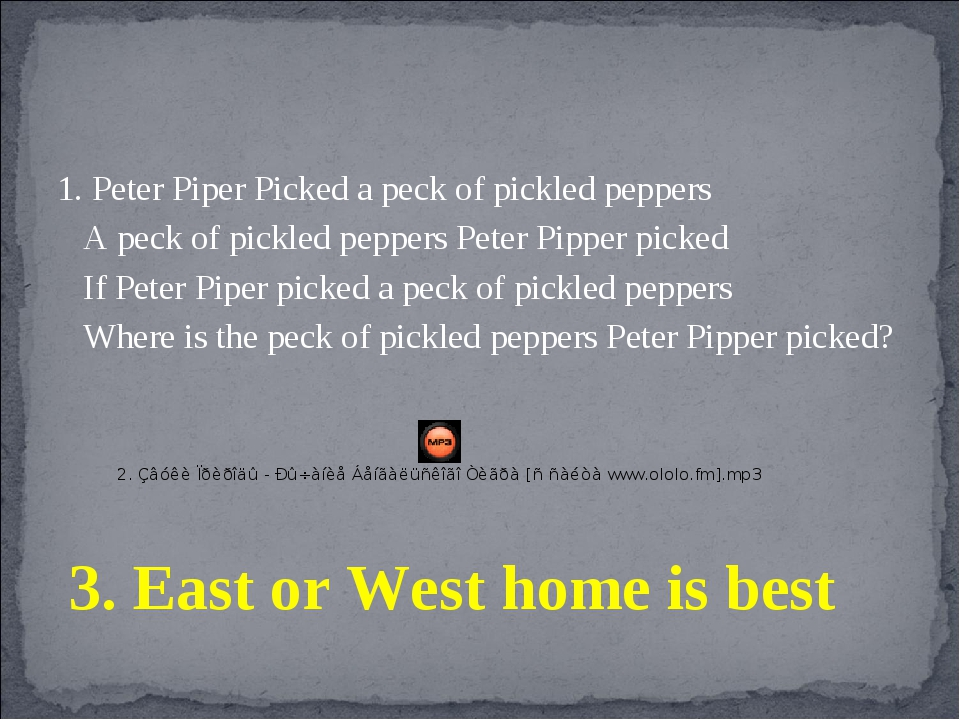 1. Peter Piper Picked a peck of pickled peppers A peck of pickled peppers Pet...