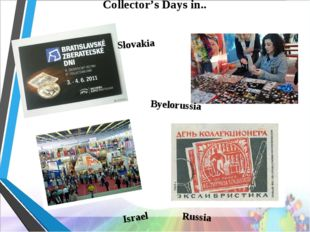 Collector's Days in.. Slovakia Byelorussia Israel Russia