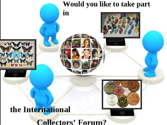 the International Collectors' Forum? Would you like to take part in