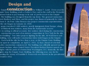 Design and construction The Empire State Building was designed byWilliam F.