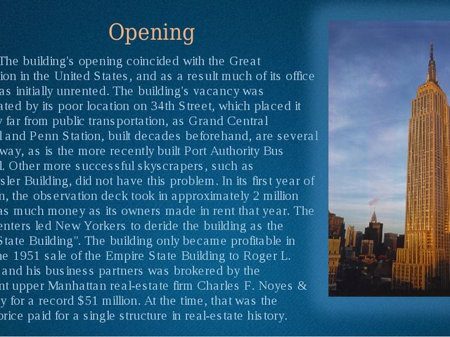 Opening 	The building's opening coincided with the Great Depression in the Un...