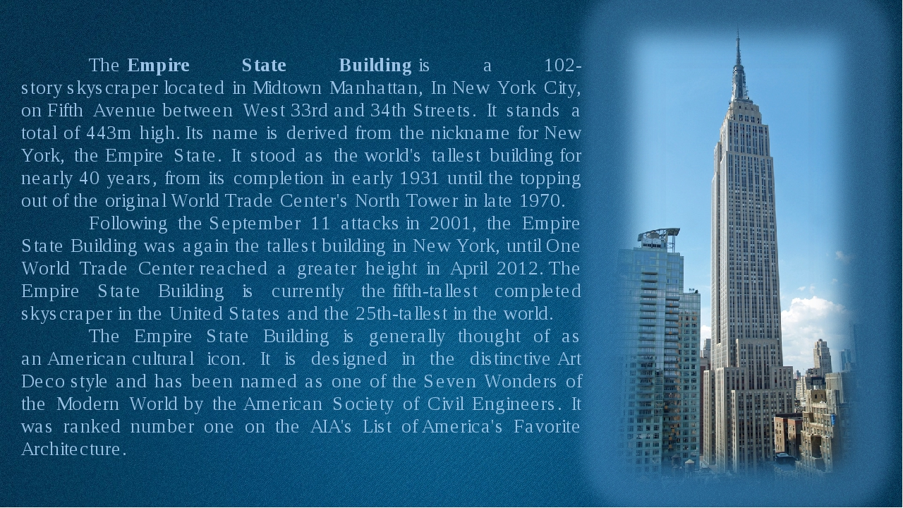 The Empire State Building is a 102-story skyscraper located in Midtown Manha...