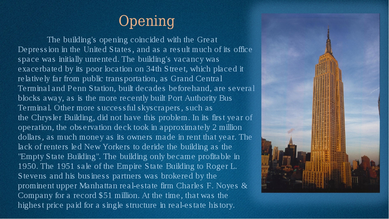 Opening The building's opening coincided with theGreat Depressionin the Un...