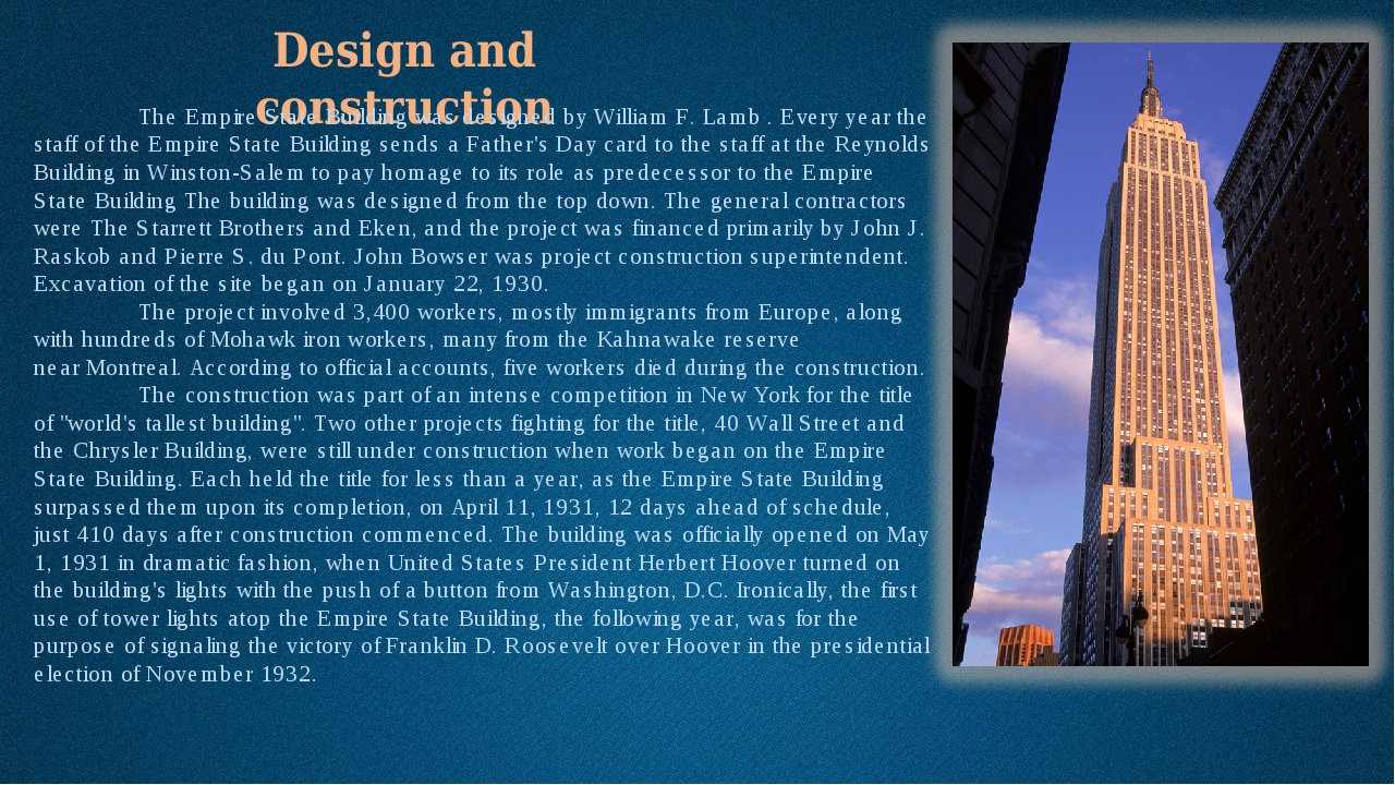 Design and construction 	The Empire State Building was designed by William F....