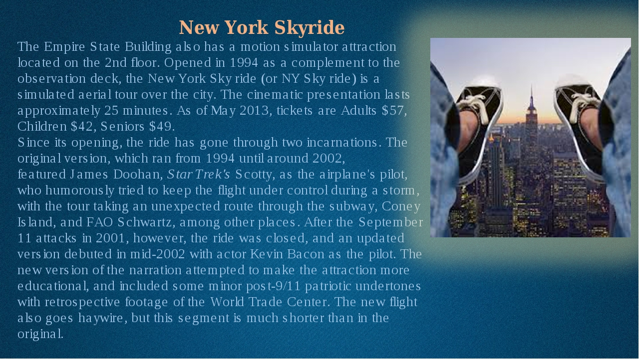New York Skyride The Empire State Building also has amotion simulatorattra...