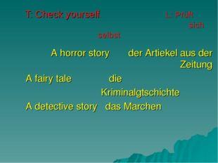 T: Check yourself. L: Prüft sich selbst A horror story der Artiekel aus der Z