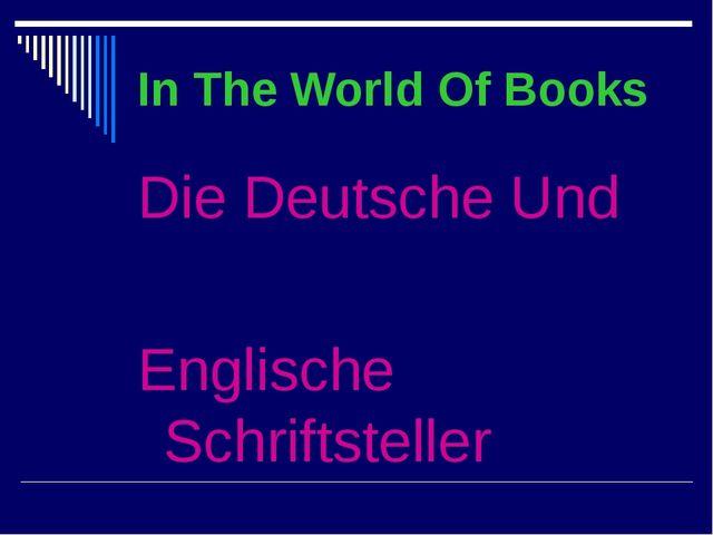 In The World Of Books Die Deutsche Und Englische Schriftsteller