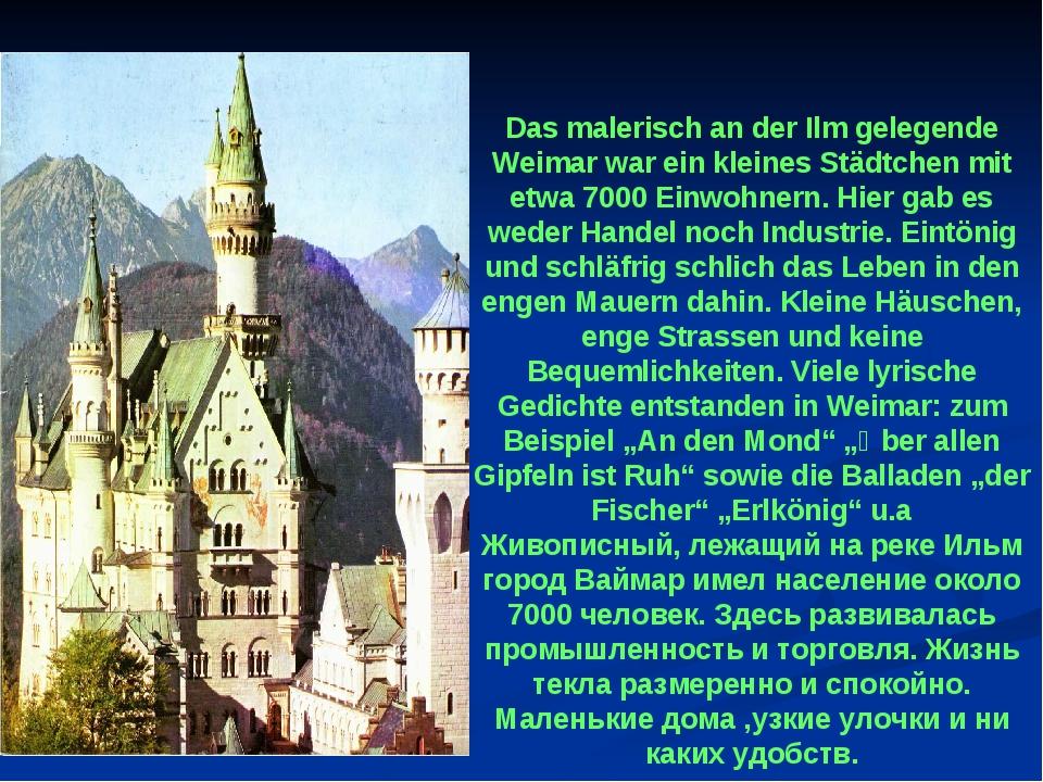 Das malerisch an der Ilm gelegende Weimar war ein kleines Städtchen mit etwa...