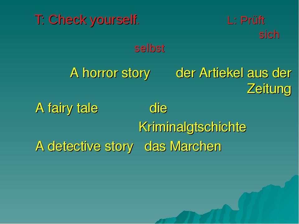 T: Check yourself. L: Prüft sich selbst A horror story der Artiekel aus der Z...