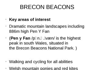 BRECON BEACONS Key areas of interest Dramatic mountain landscapes including 8