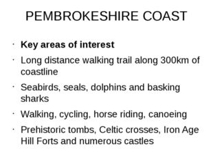 PEMBROKESHIRE COAST Key areas of interest Long distance walking trail along 3