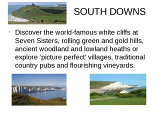 SOUTH DOWNS Discover the world-famous white cliffs at Seven Sisters, rolling
