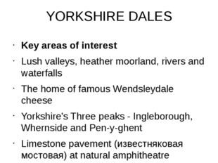 YORKSHIRE DALES Key areas of interest Lush valleys, heather moorland, rivers