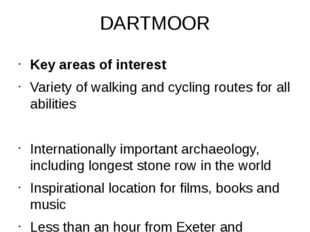 DARTMOOR Key areas of interest Variety of walking and cycling routes for all