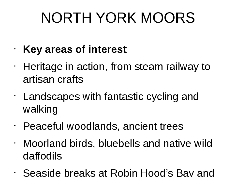 NORTH YORK MOORS Key areas of interest Heritage in action, from steam railway...