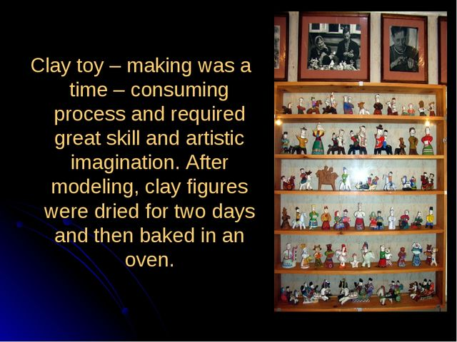 Clay toy – making was a time – consuming process and required great skill and...