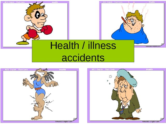 Health / illness accidents