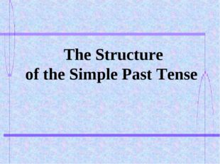 The Structure of the Simple Past Tense