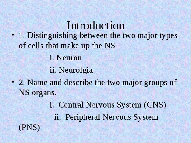 Introduction 1. Distinguishing between the two major types of cells that make...