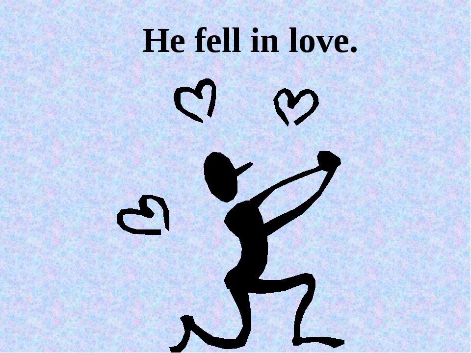 He fell in love.