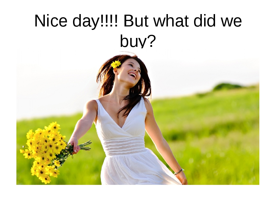 Nice day!!!! But what did we buy?