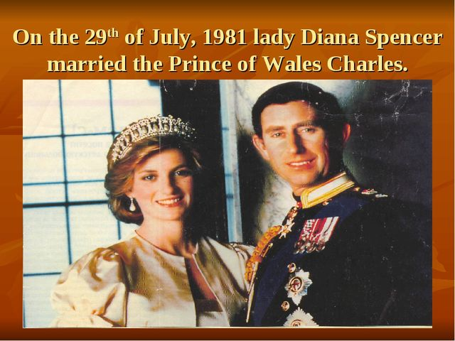 On the 29th of July, 1981 lady Diana Spencer married the Prince of Wales Char...