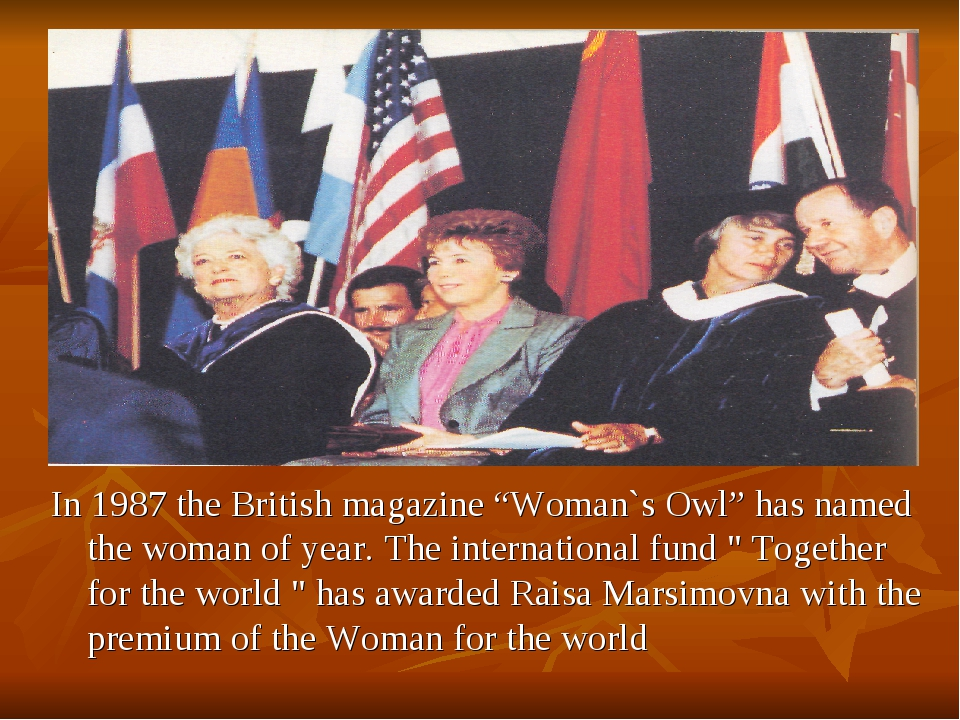 "In 1987 the British magazine ""Woman`s Owl"" has named the woman of year. The i..."