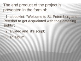 """The end product of the project is presented in the form of: 1. a booklet: """"We"""