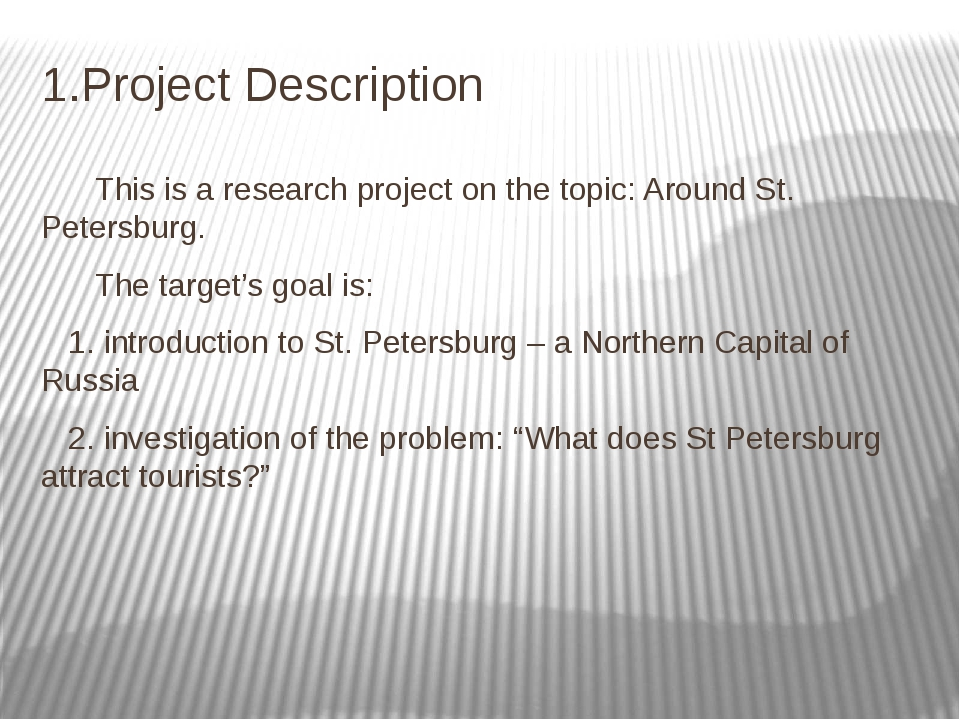 1.Project Description This is a research project on the topic: Around St. Pet...