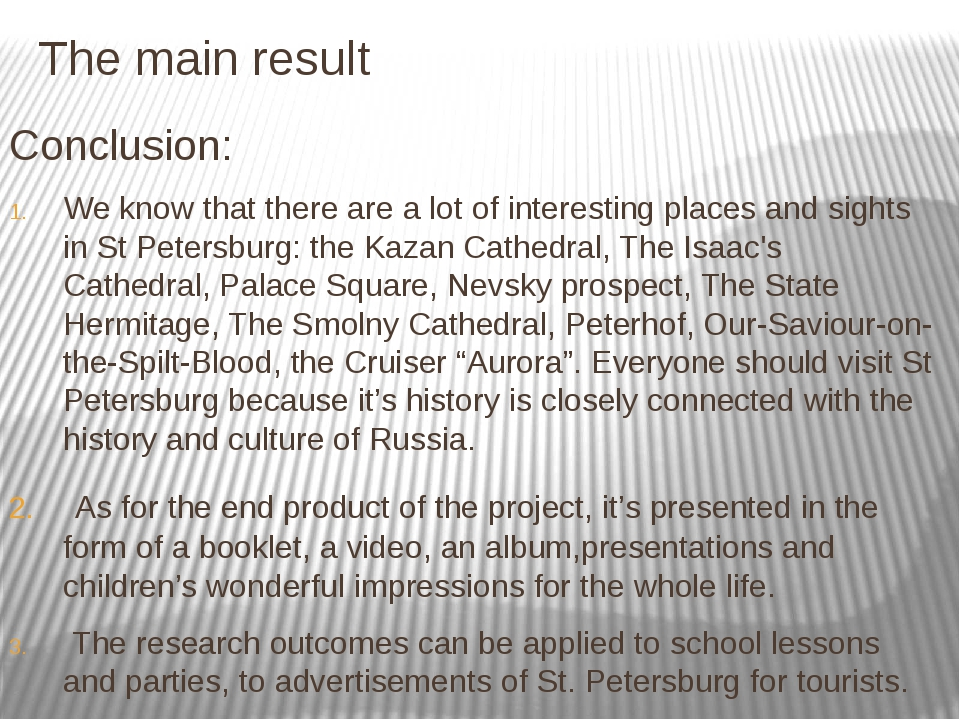 The main result Conclusion: We know that there are a lot of interesting place...