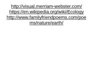 http://visual.merriam-webster.com/ https://en.wikipedia.org/wiki/Ecology htt