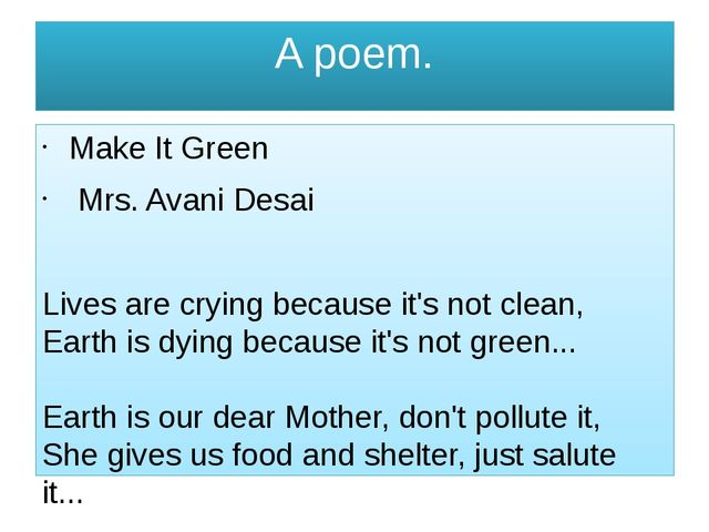 A poem. Make It Green Mrs. Avani Desai Lives are crying because it's not clea...