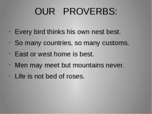 OUR PROVERBS: Every bird thinks his own nest best.  So many countries, so man