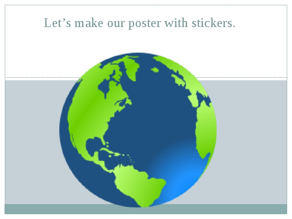 Let's make our poster with stickers.