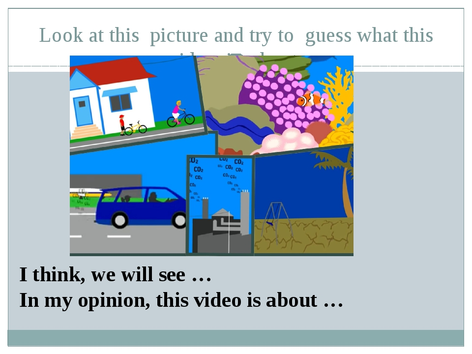 Look at this picture and try to guess what this video is about: I think, we w...