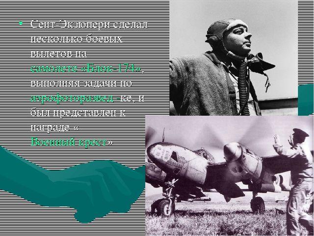 Сент-Экзюпери сделал несколько боевых вылетов насамолете «Блок-174», выполня...