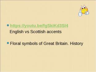 https://youtu.be/fgSkiKd3Sl4 English vs Scottish accents Floral symbols of G