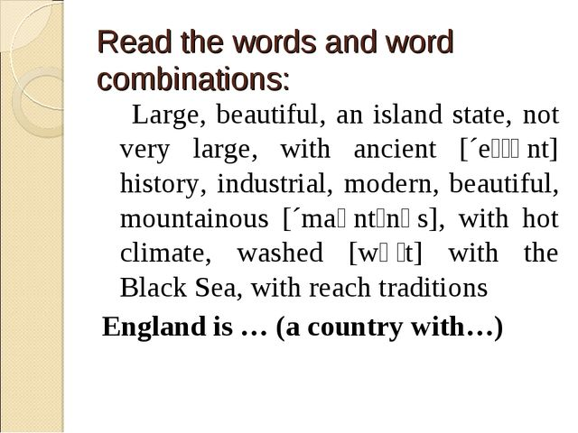 Read the words and word combinations: Large, beautiful, an island state, not...