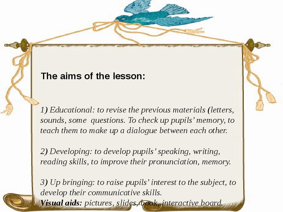 The aims of the lesson: 1) Educational: to revise the previous materials (let...