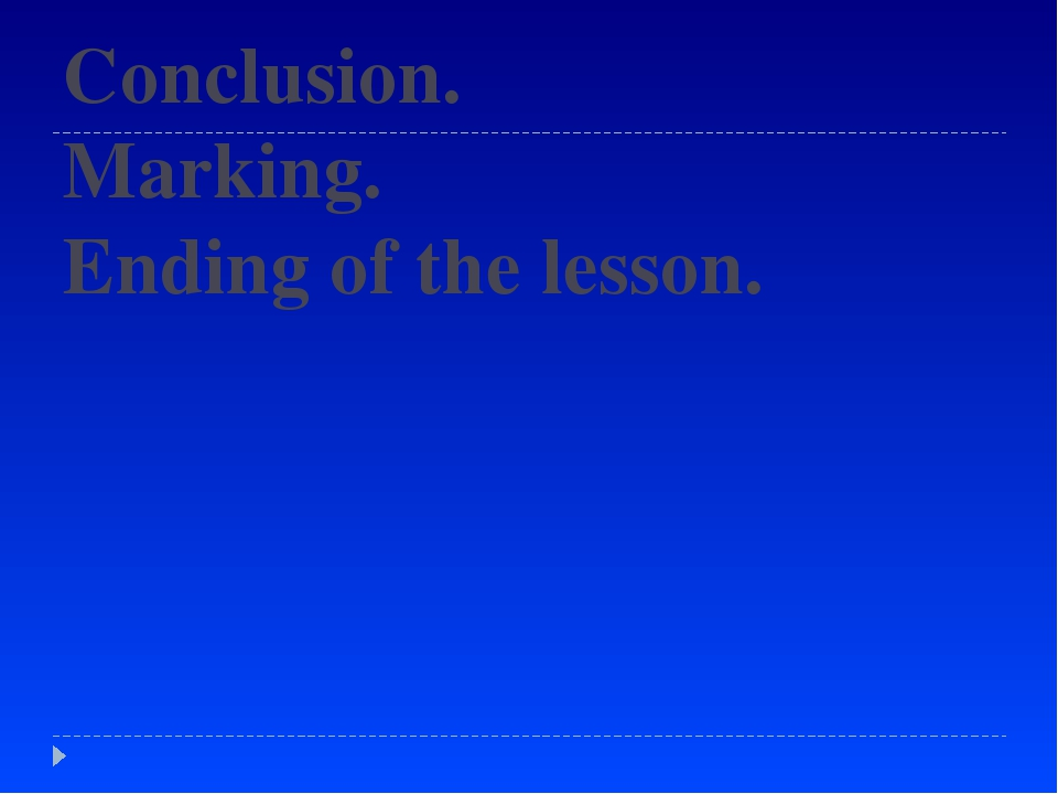 Conclusion. Marking. Ending of the lesson.