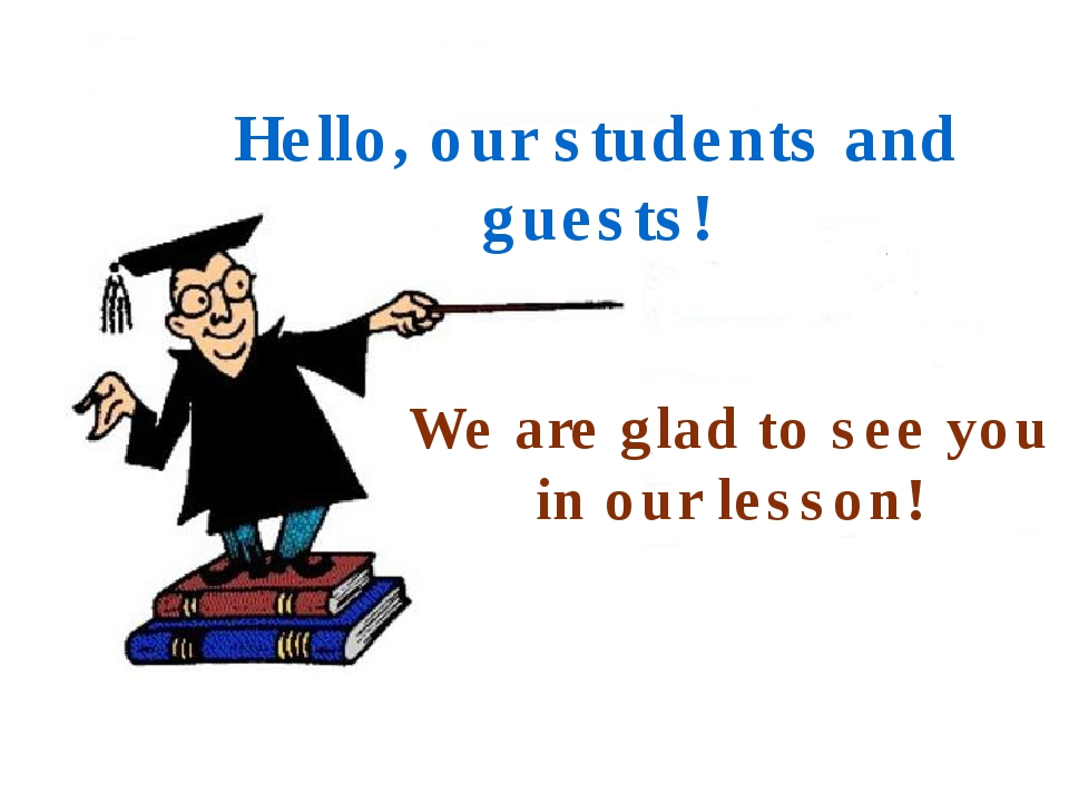Hello, our students and guests! We are glad to see you in our lesson!